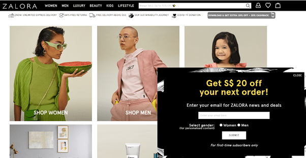 The websites of ecommerce stores like Zalora often have pop-ups which ask for contact information in exchange for discounts and promo codes.