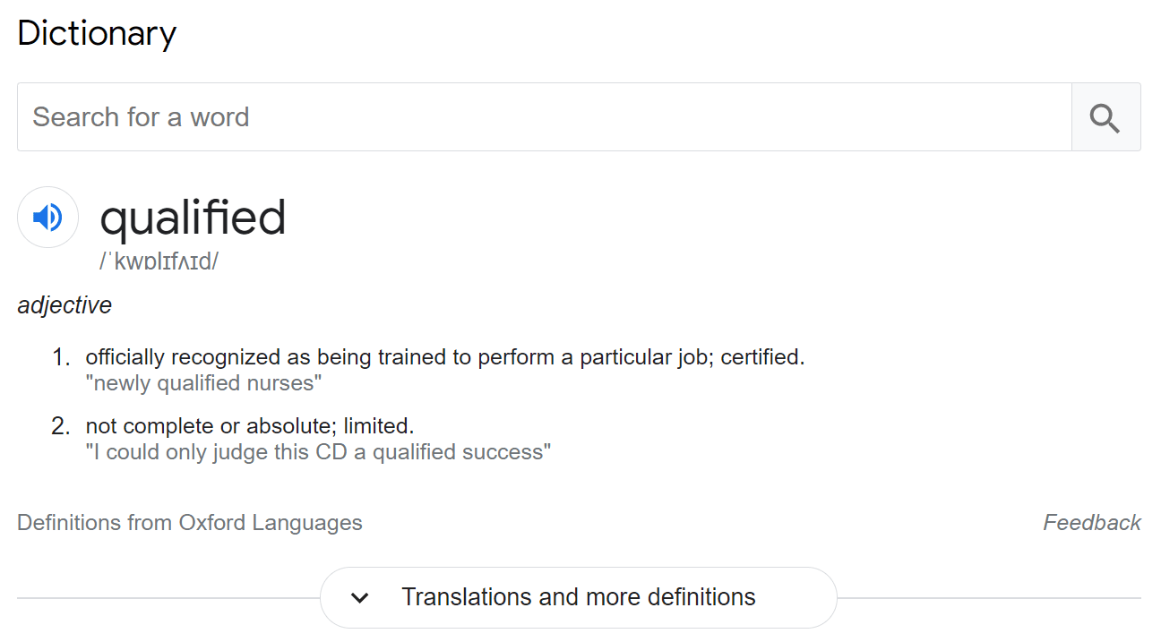 """Qualified"" means that someone is recognized or certified to do something."